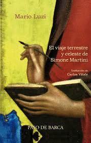 VIAJE TERRESTRE Y CELESTE DE SIMONE MARTINI, EL