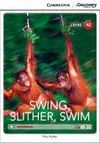 SWING, SLITHER, SWIM -WITH ONLINE ACCESS-