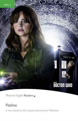 FLATLINE. DOCTOR WHO: (BOOK & MP3 PACK) PEARSON ENGLISH READERS-3