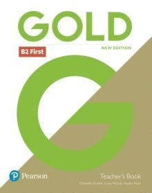 GOLD B2 FIRST NEW EDITION. TEACHER'S BOOK (+CD)
