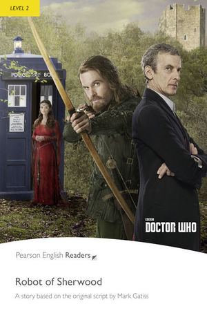 THE ROBOT OF SHERWOOD. DOCTOR WHO (BOOK & MP3 PACK) PEARSON ENGLISH READERS-2