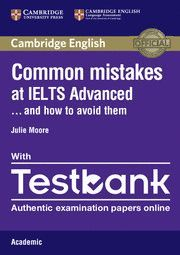 COMMON MISTAKES AT IELTS ADVANCED HOW AVOID WITH TESTBANK
