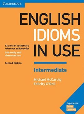 ENGLISH IDIOMS IN USE - INTERMEDIATE WITH ANSWERS (2ND EDITION)