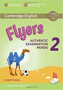 CAMBRIDGE ENGLISH FLYERS 2 STUDENT'S BOOK (REVISED EXAM 2018)