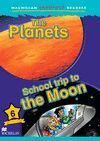 PLANETS, THE - SCHOOL TRIP TO THE MOON -LEVEL 6-