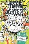 TOM GATES EVERYTHING'S AMAZING (SORT OF)