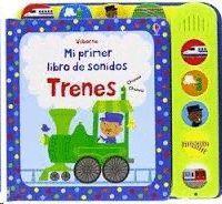 MI PRIMER LIBRO DE SONIDOS... TRENES