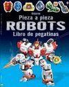 PIEZA A PIEZA. ROBOTS