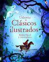 CLASICOS ILUSTRADOS ROBIN HOOD Y OTROS RELATOS