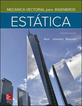 MECÁNICA VECTORIAL PARA INGENIEROS - ESTÁTICA (11ª EDICIÓN)