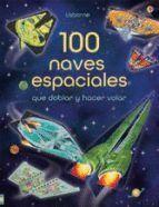 100 NAVES ESPACIALES QUE DOBLAR Y HACER VOLAR