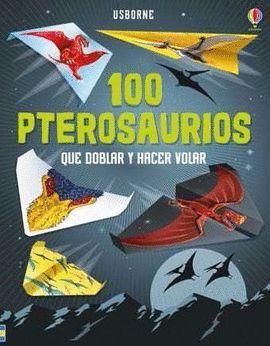 100 PTEROSAURIOS QUE DOBLAR Y HACER VOLAR