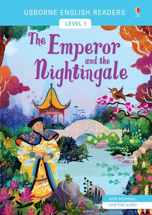 EMPEROR AND THE NIGHTINGALE, THE (USBORNE ENGLISH READERS-1)