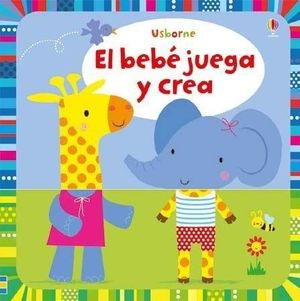 BEBE JUEGA Y CREA, EL