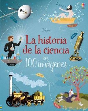 HISTORIA DE LA CIENCIA EN 100 IMAGENES, LA