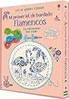 FLAMENCOS. MI PRIMER KIT DE BORDADO, FLAMENCOS