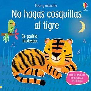 NO HAGAS COSQUILLAS AL TIGRE...SE PODRIA MOLESTAR