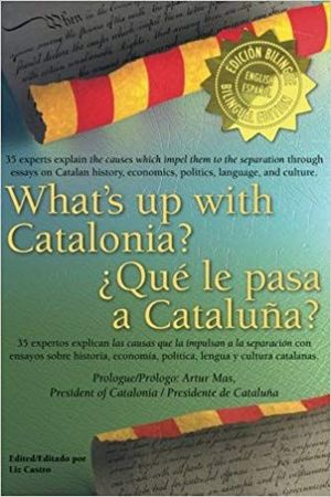 WHAT'S UP WITH CATALONIA? / ¿QUÉ LE PASA A CATALUÑA?
