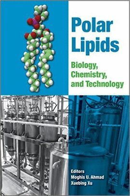 POLAR LIPIDS: BIOLOGY, CHEMISTRY, AND TECHNOLOGY