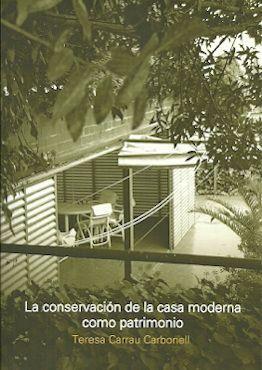 CONSERVACIÓN DE LA CASA MODERNA COMO PATRIMONIO, LA