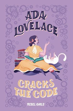CRACKS THE CODE - ADA LOVELACE