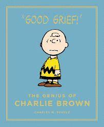 GOOD GRIEF: THE GENIUS OF CHARLIE BROWN