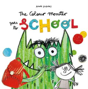 COLOUR MONSTER GOES TO SCHOOL, THE