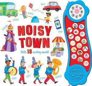 NOISY TOWN.