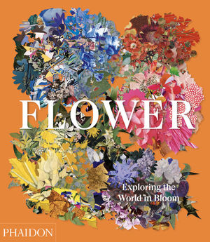 FLOWER - EXPLORING THE WORLD IN BLOOM