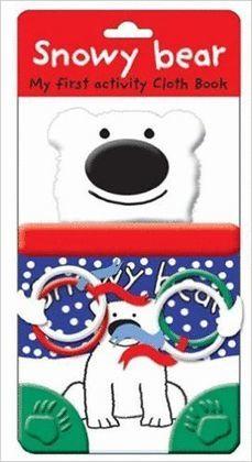 SNOWY BEAR. MY FIRST ACTIVITY CLOTH BOOK (LLIBRE DE ROBA)