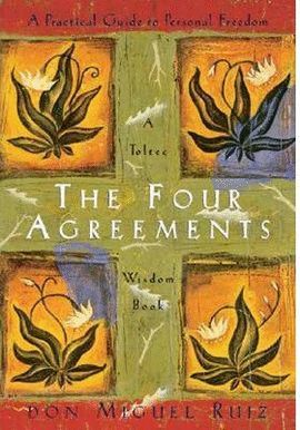 FOUR AGREEMENTS, THE