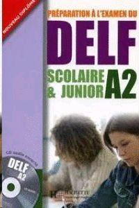 DELF SCOLAIRE & JUNIOR A2 AVEC CORRIGÉS + CD AUDIO