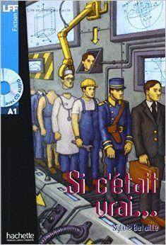 SI C' ETAIT VRAI + AUDIO CD (NIVEAU 1)