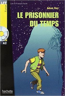 PRISONNIER DU TEMPS, LE + AUDIO CD (NIVEAU 2)