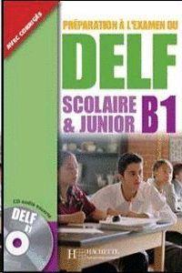 DELF SCOLAIRE & JUNIOR B1 AVEC CORRIGES + CD AUDIO