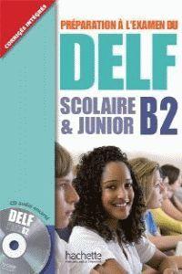 DELF B2 SCOLAIRE & JUNIOR AVEC CORRIGÉS