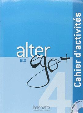 ALTER EGO PLUS 4 + B2. CAHIER D ACTIVITES + CD
