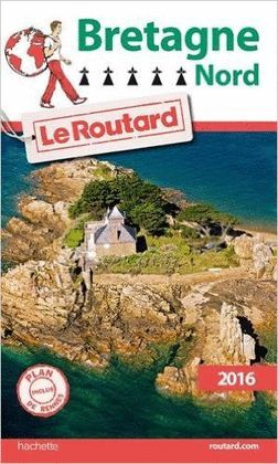 GUIDE DU ROUTARD BRETAGNE NORD 2016