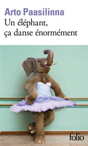 UN ELEPHANT, ÇA DANSE ENORMEMENT