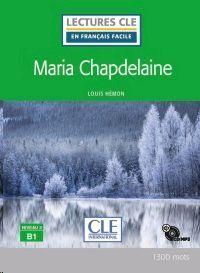 MARIA CHAPDELAINE - NIVEAU 3 / B1 - LIVRE
