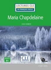 MARIA CHAPDELAINE - NIVEAU 3 - B1 - LIVRE+CD