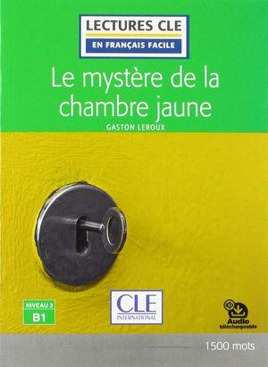 MYSTERE DE LA CHAMBRE JAUNE, LE (NIVEAU B1)