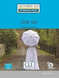 UNE VIE - NIVEAU 2/A2 - LIVRE + AUDIO TÉLECHARGEABLE