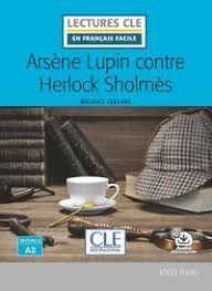 ARSÈNE LUPIN CONTRE HERLOCK SHOLMES - NIVEAU 2/A2 - LIVRE -