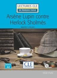 ARSÈNE LUPIN CONTRE HERLOCK SHOLMES - NIVEAU 2 - A2