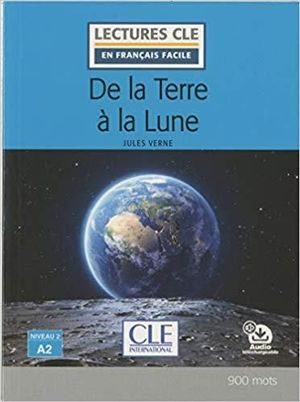DE LA TERRE À LA LUNE - NIVEAU 2 - A2