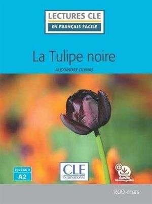 TULIPE NOIRE, LA  - NIVEAU 2 / A2