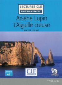 ARSÈNE LUPIN L'AIGUILLE CREUSE  ( LIVRE + AUDIO TELECHARGEABLE )