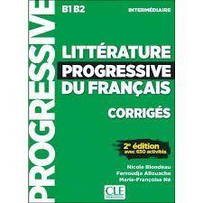 LITTÉRATURE PROGRESSIVE DU FRANÇAIS. INTERMEDIAIRE - CORRIGÉS - INTERMÉDIAIRE