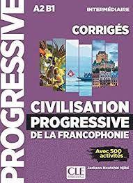 CIVILISATION PROGRESSIVE DE LA FRANCOPHONIE - NIVEAU INTERMEDIAIRE - CORRIGES